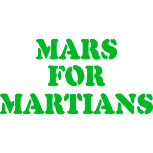 Mars For Martians