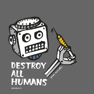Dat Robot: Destroy Series All Humans Dark