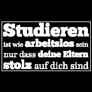 Studieren ist wie arbeitslos sein Spruch