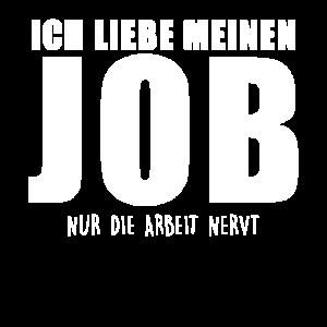 Job Beruf Spass - Ich liebe meinen Job - Witzig
