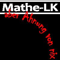 Mathematik als Leistungskurs - Aber Ahnung von Nix