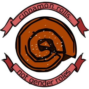 Cinnamon rolls - not gender roles