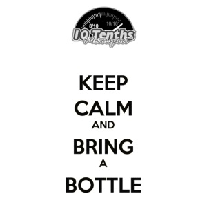 Keep Calm and Bring a Bottle