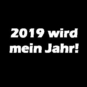 2019 wird mein Jahr T-Shirt Design