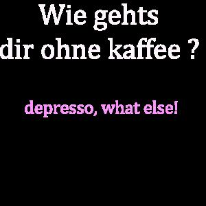 wie gehts die ohne kaffee?