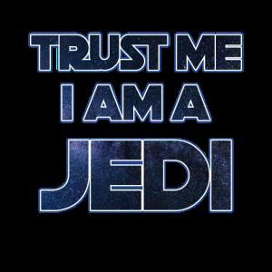 Trust me I'm a Jedi - Jedi