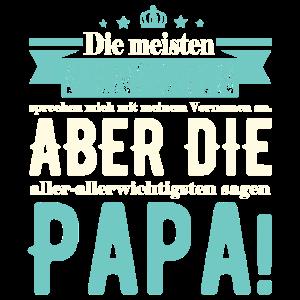 Papa Geschenkidee - Die wichtigsten sagen Papa