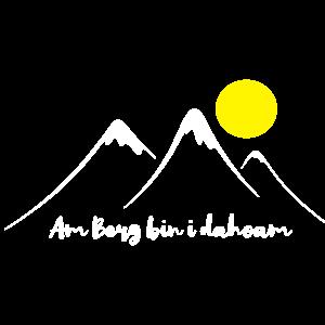 Am Berg bin i dahoam Bergsteiger Bayrisch Boarisch