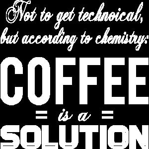 Coffee Is A Solution Joke coole Geschenkidee Kaffe