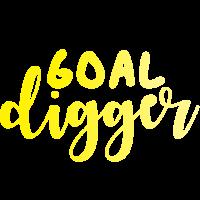 Goal digger funny gift design