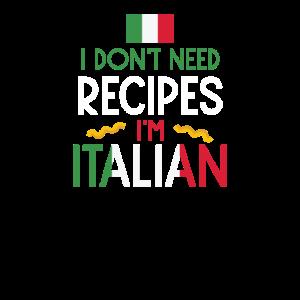 Ich brauche keine Rezepte, ich bin Italiener