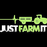 just farm it