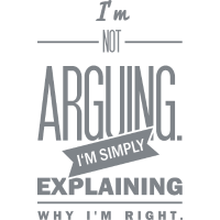 Spruch: I´m not arguing