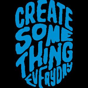CREATE SOMETHING EVERYDAY