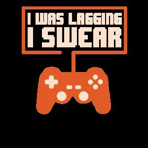 Gamer Zocker Progamer I was Lagging T-Shirt