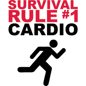 Survival Rule #1 - CARDIO