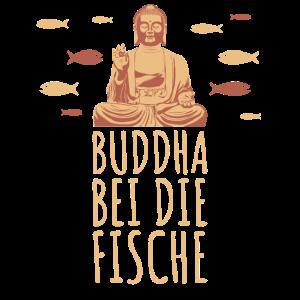 Buddha Bei Die Fische | Lustiger Spruch Geschenk