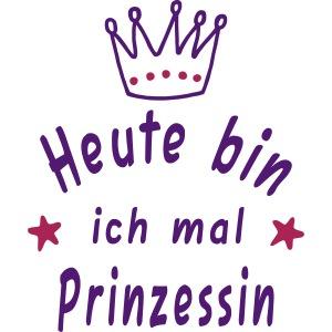 Heute mal Prinzessin, Krone, Spruch, Geburtstag