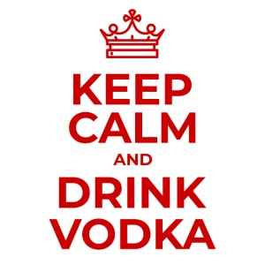 Keep calm and drink vodka (Rot)