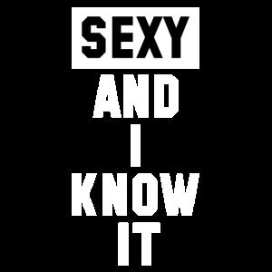 Sexy und ich weiß es sexy and I know Spruch