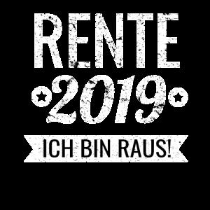 Rente 2019 ich bin Raus! Pension - Ruhestand 2019