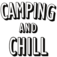 Camping and Chill