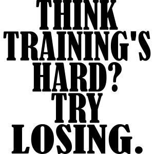 Think Trainings Hard Try Losing, Motivation, Gym