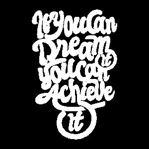 Wenn Sie es träumen können, können Sie es erreiche