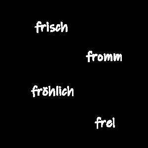 frisch fromm froehlich