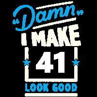 Damn I make 41 look good