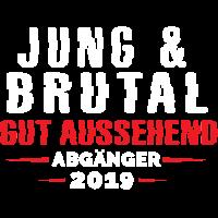 Jung & Brutal gut aussehend - Abgänger 2019