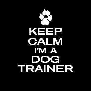 Bleib ruhig Ich bin ein Hundetrainer Lustiges Hundetraining