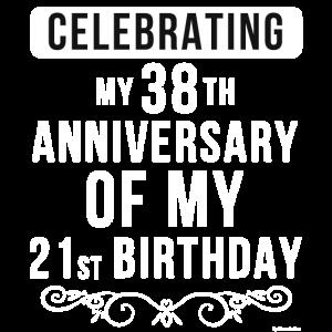 Ich feiere meinen 38. Jahrestag meines 21. Jahrhunderts