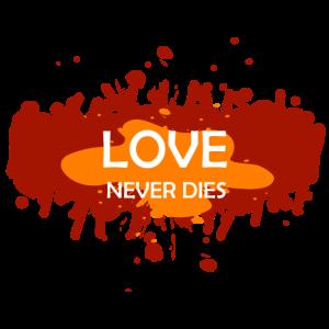 Die Liebe stirbt nie