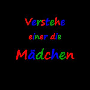 Verstehe Maedchen