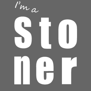I m a stoner