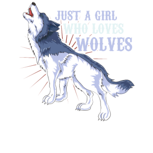 JUST A GIRL WHO LOVES WOLVES heulender Wolf