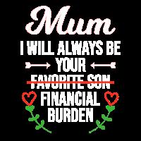 Mutter Sohn Spruch Finanzielle Belastung Mama Witz