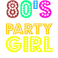 80s Party Girl Cute And Sweet 80s Lover Gift Idea