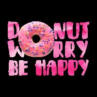 Mach dir keine Sorgen, sei glücklich