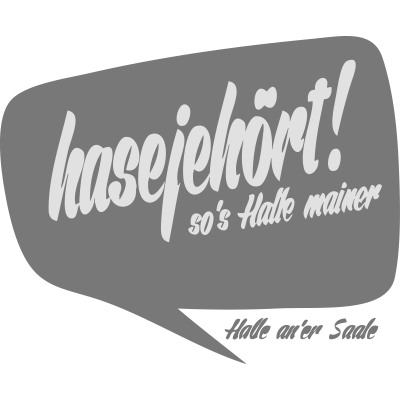 hasejehoert001 - Typisch Hallenser Spruch. - Mayito,Halle Saale,Halle