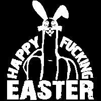Happy Fucking Easter. Ostern Sarkastisch