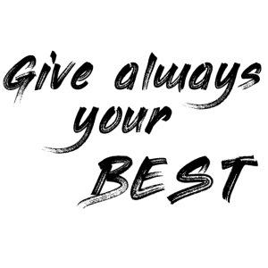 Give always your best