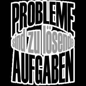 Probleme sind Aufgaben