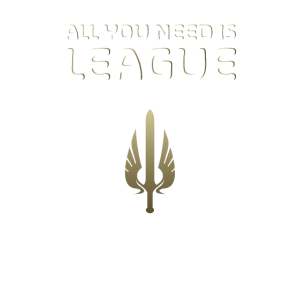 All you need is league - Merch of Legends