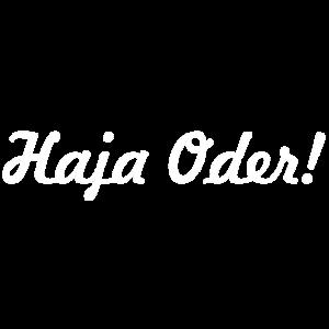 Haja Oder!
