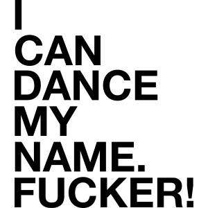 dance my name