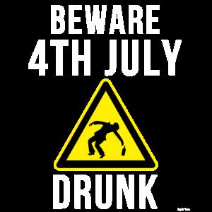 Hüte dich vor dem betrunkenen 4. Juli