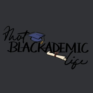 That Blackademic Life Collection