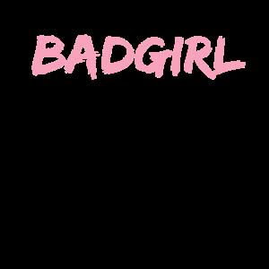 T-Shirt Frauen Spruch Bad Girl Geschenkidee